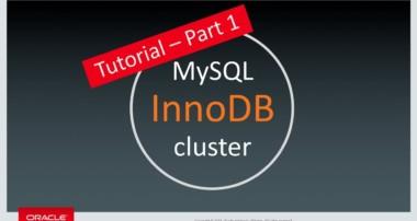 MySQL InnoDB Cluster Tutorial – Part 1 – Introduction