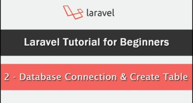 Laravel Tutorial for Beginners – Database Connection & Create Table