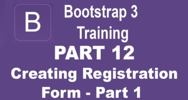 Bootstrap Tutorial For Beginners – [Part 12] – How to Create Registration Form – Part 1