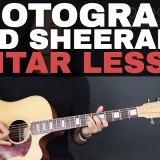 Photograph Ed Sheeran Guitar Tutorial Lesson Acoustic