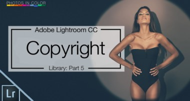 Lightroom 6 Tutorial – How to Copyright photos in Lightroom CC