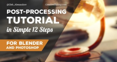 Post-processing Tutorial in Simple 12 Steps (Blender and Photoshop)