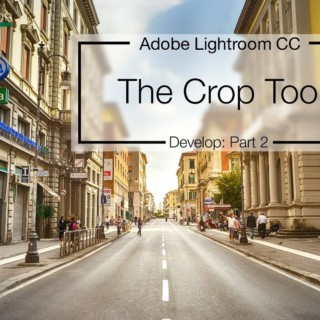 Lightroom 6 / CC Tutorial – Crop Tool – How to crop a photo in Lightroom CC