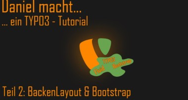 …ein TYPO3 Fluid Tutorial – BackendLayout & Bootstrap [002]