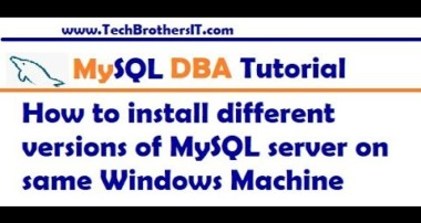How to install different versions of MySQL server on same Windows Machine – MySQL DBA Tutorial