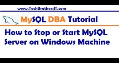 How to Stop or Start MySQL Server on Windows Machine  – MySQL DBA Tutorial