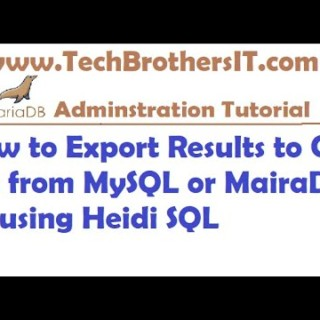 Export Results to CSV file from MySQL or MairaDB by using Heidi SQL – MariaDB Admin / Dev Tutorial