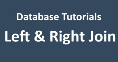 Database Tutorial – 15 – LEFT Join and RIGHT Join