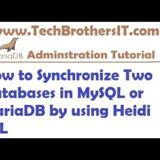 How to Synchronize two database in MySQL or MariaDB by using Heidi SQL- MariaDB Admin / Dev Tutorial