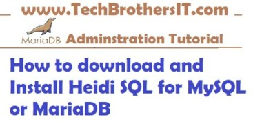 How to download and Install Heidi SQL for MySQL or MariaDB – MariaDB Admin / Dev Tutorial