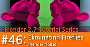 Blender 2.7 Tutorial #46 : Eliminating Fireflies (Render Noise) #b3d