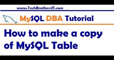 How to Make a copy of a MySQL Table in MySQL Server – MySQL DBA Tutorial