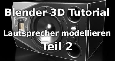 Blender 3D Tutorial – Lautsprecher modellieren – Teil 2