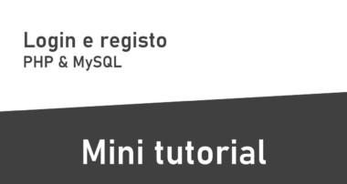 Mini Tutoriais – Login e registo com PHP e MySQL