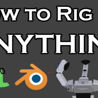 How to rig ANYTHING in Blender – Part 1