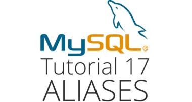 MySQL tutorial 17 – Aliases