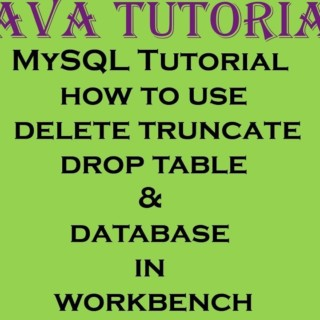 MySQL Tutorial how to use delete truncate drop table and database in workbench
