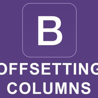 Bootstrap 4 Tutorial 5 – Offsetting Columns