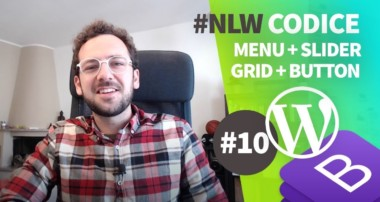 Creare un Tema WordPress con Bootstrap 4 NLW#10 – Struttura Html, Menu, Slider, Grid, Buttons