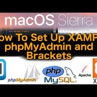 macOS Sierra Tutorial – XAMPP, Brackets & phpMyAdmin