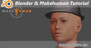 Tutorial – Makehuman & Blender – kostenlose 3D Charaktere erstellen