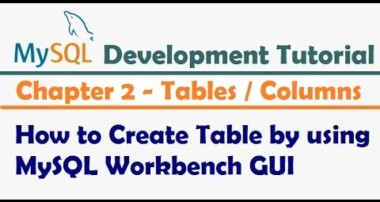 How to Create Table by using MySQL Workbench GUI  | MySQL Development Tutorial
