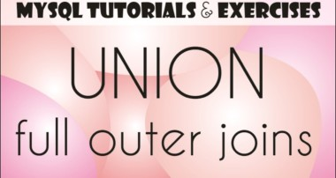 17 MySQL Tutorial for Beginners: Unions – Literals – Full Outer Ioins