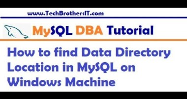 How to find Data Directory Location in MySQL on Windows Machine – MySQL DBA Tutorial