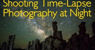 Shooting Time-Lapse Photography at Night – Photography Tutorial