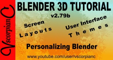 Blender 3d Tutorial – Beginners Create Screen Layouts and Change Themes by VscorpianC