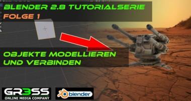 BLENDER 2.8 Tutorial 1 – Objekte modellieren und verbinden