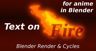 For Anime – Text on Fire (Blender Render & Cycles)