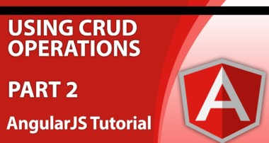 Angular Tutorials for Beginners – Part 7 – How to Use AngularJS to Create, Update and Delete Data
