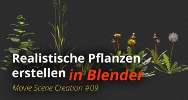 MSC #09 – Realistische Pflanzen erstellen (Blender Tutorial DE)