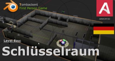 Schlüsselraum / Aufbau + Funktionen / First Person Blender Armory 3D Game [GER]