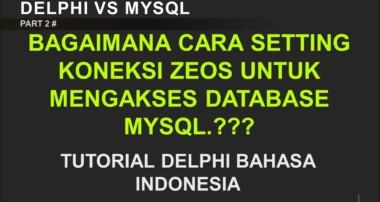PART 2 cara setting koneksi zeos untuk mengakses database mysql  Tutorial delphi bahasa indonesia