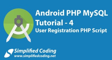 4. Android PHP MySQL Tutorial | User Registration PHP Script