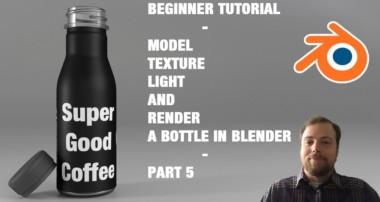 Model – Texture – Light – Render a Bottle in Blender 3D – Beginner Tutorial – Part 5