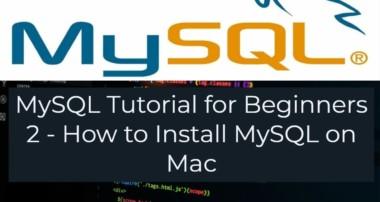 MySQL Tutorial for Beginners 2 – How to Install MySQL on Mac