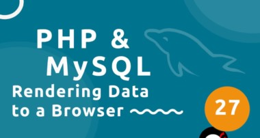 PHP Tutorial (& MySQL) #27 – Rendering Data to the Browser