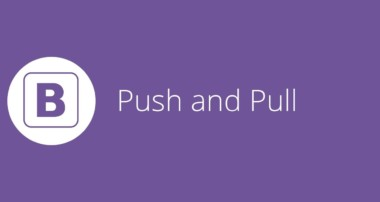 Bootstrap tutorial 7 – Push and Pull