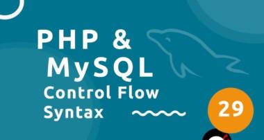 PHP Tutorial (& MySQL) #29 – Control Flow Alt Syntax