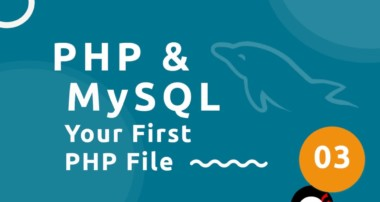 PHP Tutorial (& MySQL) #3 – Your First PHP File