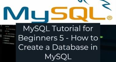 MySQL Tutorial for Beginners 5 – How to Create a Database in MySQL (MySQL Create Database)