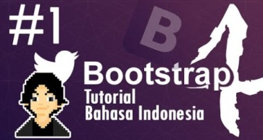 BOOTSTRAP 4 Tutorial Bahasa Indonesia – [1] Intro