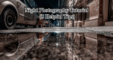 Night Photography Tutorial (5 Helpful Tips)