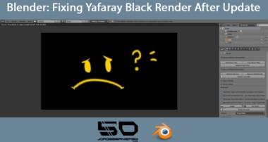 Blender: Fixing Yafaray 3.2.0 Black Render after Update – tutorial