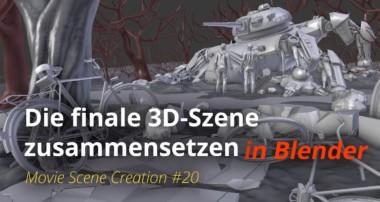 MSC #20 – Die finale 3D-Szene zusammensetzen (Blender Tutorial DE)