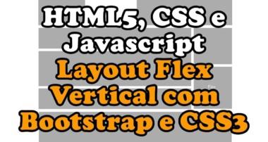 Bootstrap 4 – Layout flex vertical com Bootstrap e CSS3