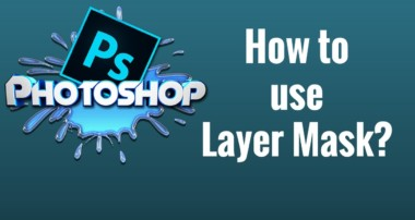 How to use Layer Mask? Photoshop CC Tutorial for Beginners
